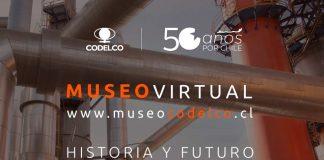 Codelco inaugura museo virtual en el Día del Patrimonio