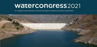 Water Congress 2021 9° Congreso Internacional en Gestión del Agua en Minería y Procesos Industriales